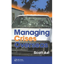 Managing Crises Overseas by Scott Alan Ast, 9781482245790