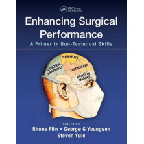 Enhancing Surgical Performance: A Primer in Non-technical Skills by Rhona Flin, 9781482246322