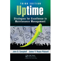 Uptime: Strategies for Excellence in Maintenance Management, Third Edition by John D. Campbell, 9781482252378
