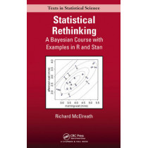 Statistical Rethinking: A Bayesian Course with Examples in R and Stan by Richard McElreath, 9781482253443