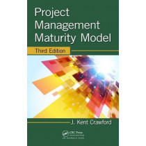 Project Management Maturity Model by J. Kent Crawford, 9781482255447