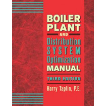 Boiler Plant and Distribution System Optimization Manual by Harry R. Taplin, 9781482260786