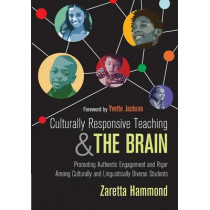 Culturally Responsive Teaching and The Brain: Promoting Authentic Engagement and Rigor Among Culturally and Linguistically Diverse Students by Zaretta L. Hammond, 9781483308012