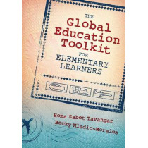 The Global Education Toolkit for Elementary Learners by Homa Sabet Tavangar, 9781483344188