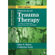 Principles of Trauma Therapy: A Guide to Symptoms, Evaluation, and Treatment ( DSM-5 Update) by John N. Briere, 9781483351247