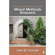 A Concise  Introduction to Mixed Methods Research by John W. Creswell, 9781483359045