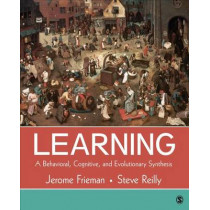 Learning: A Behavioral, Cognitive, and Evolutionary Synthesis by Jerome Frieman, 9781483359236