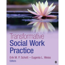 Transformative Social Work Practice by Eugenia L. Weiss, 9781483359632