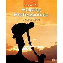 Skills for Helping Professionals by Anne M. Geroski, 9781483365107