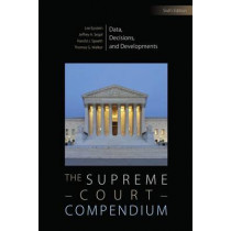 The Supreme Court Compendium: Data, Decisions, and Developments by Lee Epstein, 9781483376608