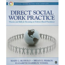 Direct Social Work Practice: Theories and Skills for Becoming an Evidence-Based Practitioner by Mary Carmel Ruffolo, 9781483379241