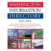 Washington Information Directory 2015-2016 by CQ Press, 9781483380575