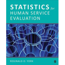 Statistics for Human Service Evaluation by Reginald O. York, 9781483386690