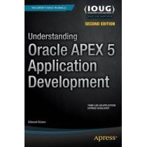 Understanding Oracle APEX 5 Application Development by Edward Sciore, 9781484209905