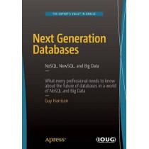 Next Generation Databases: NoSQLand Big Data by Guy Harrison, 9781484213308