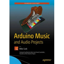 Arduino Music and Audio Projects by Mike Cook, 9781484217207