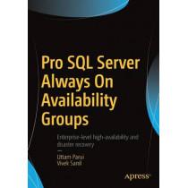 Pro SQL Server Always On Availability Groups by Uttam Parui, 9781484220702