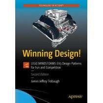 Winning Design!: LEGO MINDSTORMS EV3 Design Patterns for Fun and Competition by James Trobaugh, 9781484221044