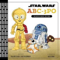 Star Wars Abc-3PO: Alphabet Book by Calliope Glass, 9781484741429