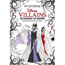 Art of Coloring: Disney Villains: 100 Images to Inspire Creativity and Relaxation by Dbg, 9781484780367