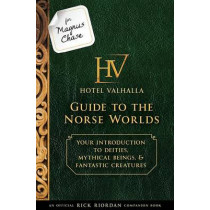 For Magnus Chase: Hotel Valhalla Guide to the Norse Worlds (an Official Rick Riordan Companion Book): Your Introduction to Deities, Mythical Beings, & Fantastic Creatures by Rick Riordan, 9781484785546