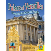 Palace of Versailles: Home to the Kings of France by Jennifer Howse, 9781489634016