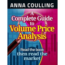 A Complete Guide To Volume Price Analysis by Anna Coulling, 9781491249390