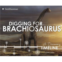 Digging for Brachiosaurus: A Discovery Timeline by ,Jr.,,Thomas,R. Holtz, 9781491423646