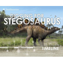Digging for Stegosaurus: A Discovery Timeline by ,Jr.,,Thomas,R. Holtz, 9781491423653