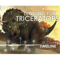 Digging for Triceratops: A Discovery Timeline by ,Jr.,,Thomas,R. Holtz, 9781491423677