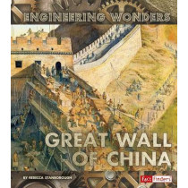 Great Wall of China (Engineering Wonders) by Rebecca Stanborough, 9781491482018