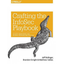 Crafting an Information Security Playbook by Jeff Bollinger, 9781491949405