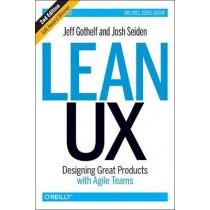 Lean UX, 2e by Jeff Gothelf, 9781491953600