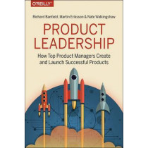 Product Leadership by Richard Banfield, 9781491960608