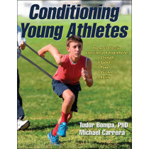 Conditioning Young Athletes by Tudor O. Bompa, 9781492503095