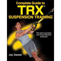 TRX Suspension Training Bible by Jay Dawes, 9781492533887