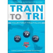 Train to Tri: Your First Triathlon by USA Triathlon, 9781492536741