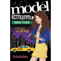 Model Undercover: New York by Carina Axelsson, 9781492607854