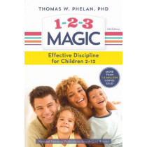 1-2-3 Magic: Effective Discipline for Children 2-12 by Thomas W. Phelan, 9781492629887