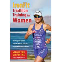 IronFit Triathlon Training for Women: Training Programs and Secrets for Success in all Triathlon Distances by Melanie Fink, 9781493006090