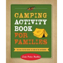 Camping Activity Book for Families: The Kid-Tested Guide to Fun in the Outdoors by Linda Hamilton, 9781493013340