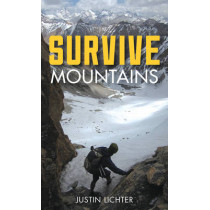 Survive: Mountains by Justin Lichter, 9781493015641