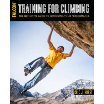 Training for Climbing: The Definitive Guide to Improving Your Performance by Eric van der Horst, 9781493017614