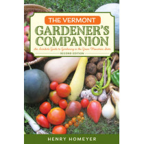 The Vermont Gardener's Companion: An Insider's Guide to Gardening in the Green Mountain State by Henry Homeyer, 9781493022113