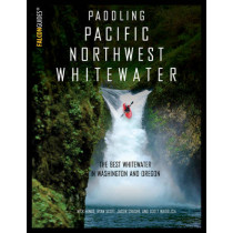 Paddling Pacific Northwest Whitewater by Nick Hinds, 9781493023066