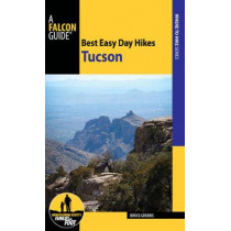 Best Easy Day Hikes Tucson by Bruce Grubbs, 9781493027767