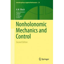 Nonholonomic Mechanics and Control by A. M. Bloch, 9781493930166