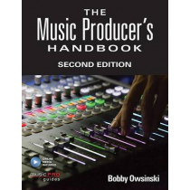 The Music Producer's Handbook: Includes Online Resource by Bobby Owsinski, 9781495045226