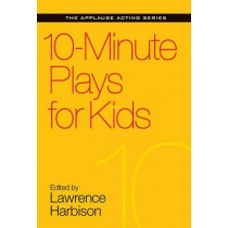 10-Minute Plays for Kids by Lawrence Harbison, 9781495053399