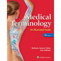 Medical Terminology: An Illustrated Guide by Barbara J. Cohen, 9781496318886
